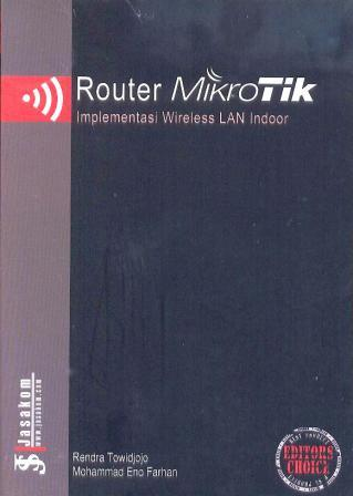 Router mikrotik : implementasi wireless LAN indoor