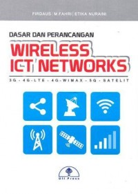 Image of Dasar dan perencanaan wireless ICT networks : 3G-4G-LTE-4G-WIMAX-5G-SATELIT